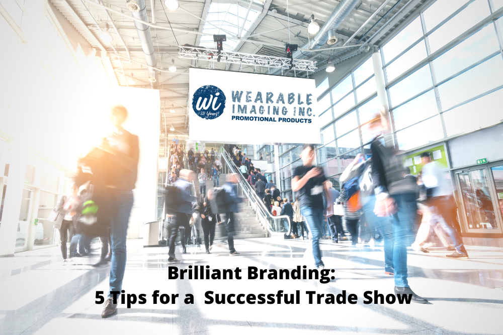 Brilliant Branding: 5 Tips for a Successful Trade Show
